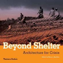 Beyond Shelter � Architecture for Crisis