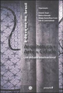 Arquitetura + Arte + Cidade: um Debate Internacional