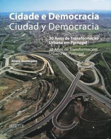 Cidade e democracia : 30 anos de transformação urbana em Portugal
