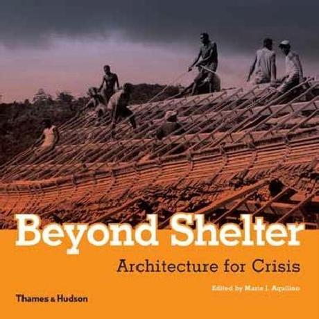Beyond Shelter – Architecture for Crisis